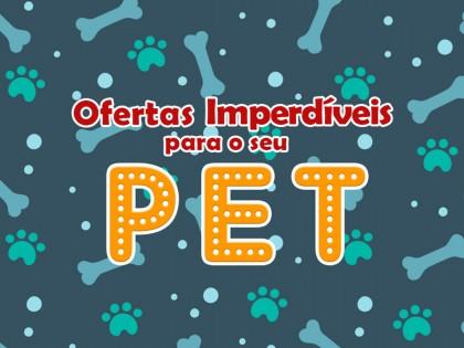 Ofertas imperdíveis para o seu Pet