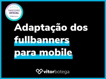 Adaptação dos Fullbanners para Mobile